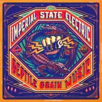 IMPERIAL-STATE-ELECTRIC-Reptile-Brain-Music